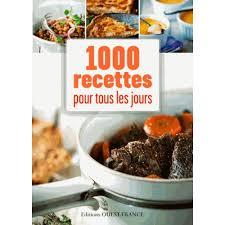 toutes les recettes de cuisine 1000 recettes pour tous les jours livre cuisine salée cultura
