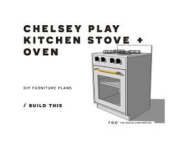 kitchen furniture plans diy furniture plans how to build a chelsey play kitchen stove