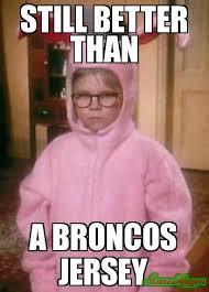 Memes Broncos - still better than a broncos jersey love of football pinterest