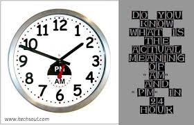 do you what is the actual meaning of am and pm in 24 hour