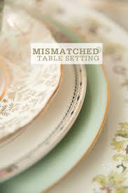 Pottery Barn Dishes Setting A Mismatched Table Dishes Mismatched Table Setting And