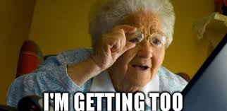 You Re Getting Old Meme - 10 signs you re getting old just jane