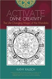 amazon com the life changing activate divine creativity the life changing magic of the mandala