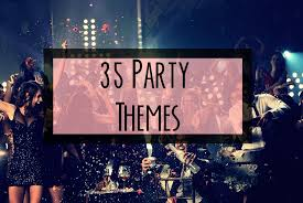 party themes 35 unique and party themes okaaythen
