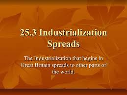25 3 industrialization spreads