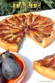 cuisiner les figues tarte aux figues fraiches et creme de pistache recettes faciles