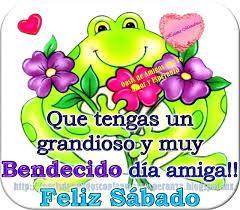 imagenes feliz sabado amiga que tengas un grandioso y muy bendecido día amiga feliz sábado
