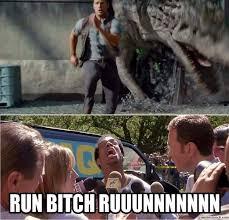 Run Bitch Run Meme - the best dheanto19 memes memedroid