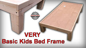 how to make a very basic kids bed frame youtube