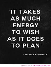 Wish Quotes Sayings Takes As Much Memory To Wish As Plan Eleanor Roosevelt Quotes