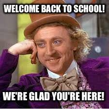 Welcome Back Meme - meme creator welcome back to school we re glad you re here