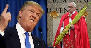 trump pope francis pope francis says donald trump is not christian trump calls pope