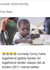 Funny Twitter Memes - lecturer good morning first years comedy funny haha