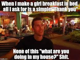 Breakfast Meme - breakfast in bed darling my memes pinterest memes