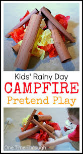 rainy day campfire pretend play one time through