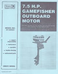 sears gamefisher 7 5 hp outboard motor service u0026 user manual
