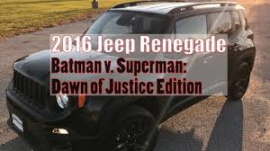 batman jeep 2016 jeep renegade dawn of justice special edition review a