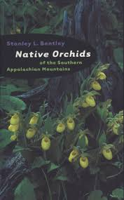 Barnes And Noble Bentley University Native Orchids Of The Southern Appalachian Mountains Stanley L