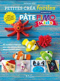 Fimo Meme - leduc s éditions pâte fimo petites créa faciles 60 modèles