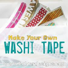 washi tape designs balzer designs make your own washi tape