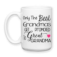 only the best grandmas get promoted to great grandma baby
