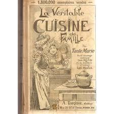 véritable cuisine de famille comprenant 1000 recettes et 500 menus