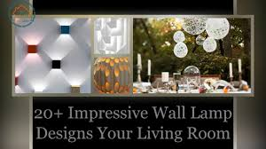 Design Your Livingroom 20 Impressive Wall Lamp Designs Your Living Room Decolisto