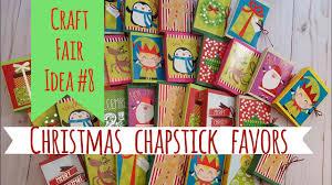 craft fair idea 8 christmas chapstick favors 2017 youtube