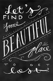 Lets find Some beautiful place to lost Chalkboard Print