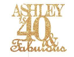 40 and fabulous cake topper 40th birthday decoration u2013 posh