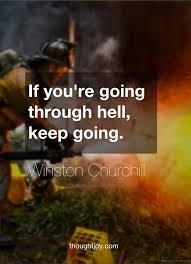 gratitude quotes churchill if you u0027re going through hell keep going u201d u2014 winston churchill