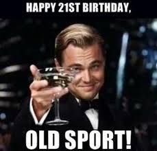 Happy 21 Birthday Meme - 21st birthday memes really funny birthday pictures