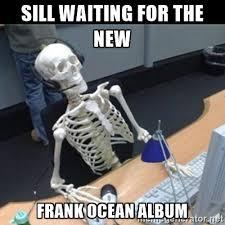 Frank Ocean Meme - finally frank