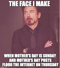 Mothers Day Meme - mother s day on thursday imgflip