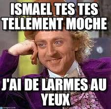 Jaide Meme - ismael tes tes tellement moche on memegen