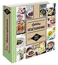 recette de cuisine vegetarienne cuisine végétarienne 1001 recettes solar babelio