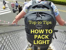 Packing Light Tips Top 20 Tips On How To Pack Light Packing Light Travel