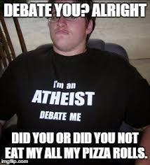 Pizza Rolls Meme - he ate my pizza rolls imgflip