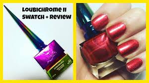 christian louboutin loubichrome ii nail polish swatch review