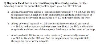 2 magnetic field due to a current carrying wire c chegg com
