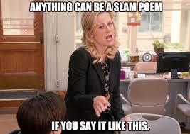 Meme Poem - parks and recreation meme slam poem on bingememe