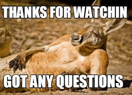 Any Questions Meme - meme creator thanks for watchin got any questions meme generator