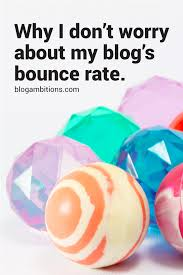stop worrying about your blog u0027s bounce rate
