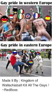 Gay Pride Meme - gay pride in western europe gay pride in eastern europe made it by