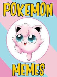 Hilarious Pokemon Memes - pokemon fresh pokemon memes joke book 2017 pokemon memes free