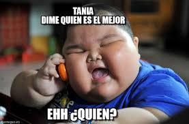 Tania Meme - tania dime quien es el mejor asian fat kid meme en memegen