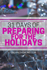 preparing for the holidays organizing