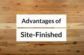 advantages of site finished hardwood floors calgary advantage