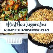 meal plan inspiration simple thanksgiving fresh fit kitchen