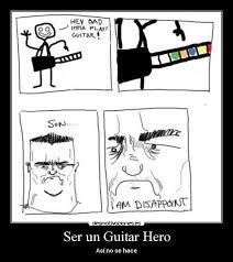 An Hero Meme - ser un guitar hero desmotivaciones